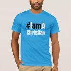 #IamAChristian Tee shirt.