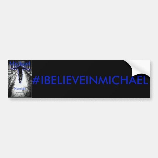 #IBELEIVEINMICHAEL Bumper Sticker
