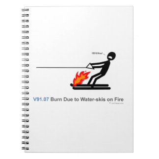 ICD-10: V91.07 Burn due to water-skis on fire Spiral Notebook