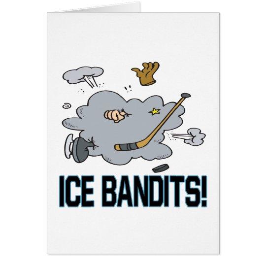 Ice Bandits Greeting Card