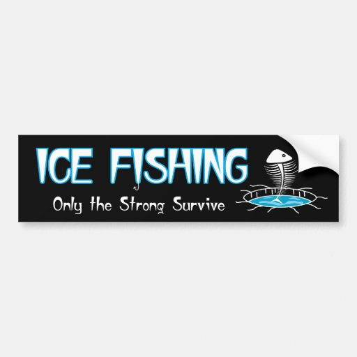 Ice Fishing Strong Survive Bumper Sticker