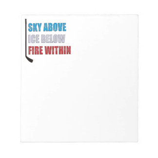 Ice Hockey Notepad Sky Above Ice Below Fire Within
