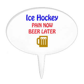 Ice Hockey pain now beer later Cake Toppers