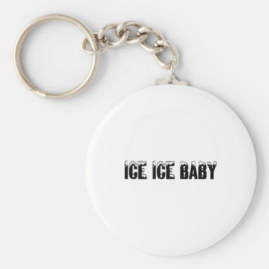 Ice Ice Baby Basic Round Button Key Ring