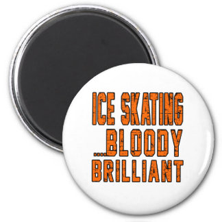 Ice Skating Bloody Brilliant Magnets