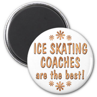 Ice Skating Coaches are the Best 6 Cm Round Magnet