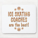 Ice Skating Coaches are the Best Mouse Pad