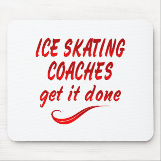 Ice Skating Coaches Get it Done Mousepad