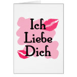 Ich Liebe Dich - German I love you Greeting Cards