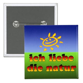Ich Liebe die Natur I Love Nature in German Pin