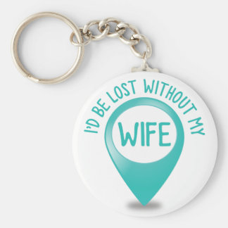 I'd be lost without my WIFE Keychain