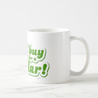 I'd Buy That For A Dollar - Movie Funny Quote Joke Mug