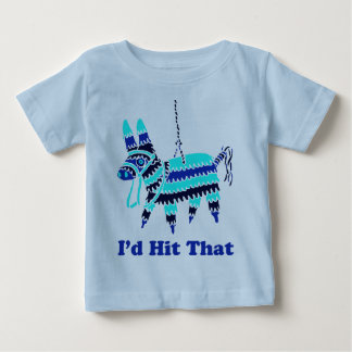 I'd Hit That Baby T-Shirt