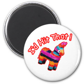 ID HIT THAT funny Pinata 6 Cm Round Magnet