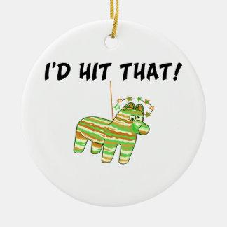I'd Hit That Pinata Christmas Ornament