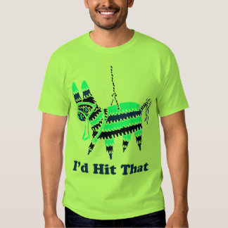 I'd Hit That Tee Shirt