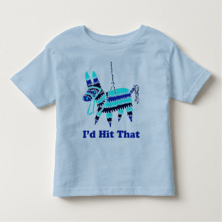I'd Hit That Toddler T-Shirt