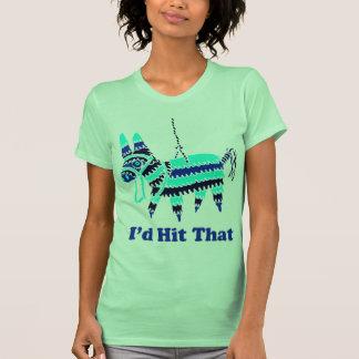 I'd Hit That Tshirts