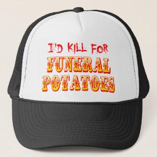 I'd Kill for Funeral Potatoes Trucker Hat