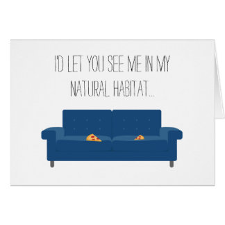 I'd let you see me in my natural habitat Card