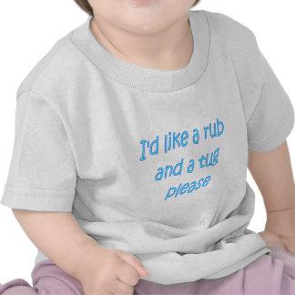 I'd like a rub and a tug please t shirts