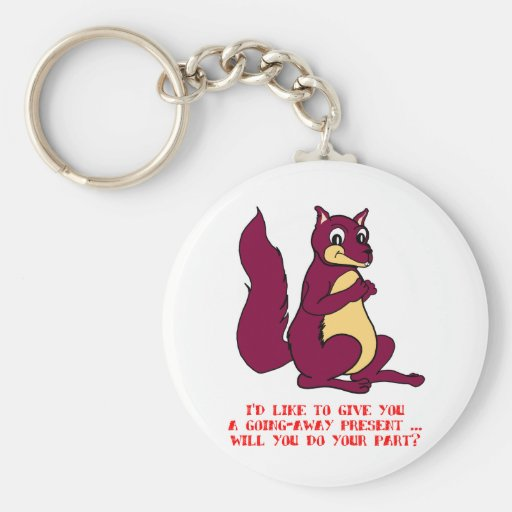I'd like to give you a going away present ... keychains