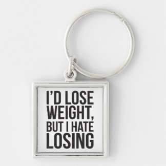 I'd Lose Weight, But I Hate Losing Silver-Colored Square Key Ring