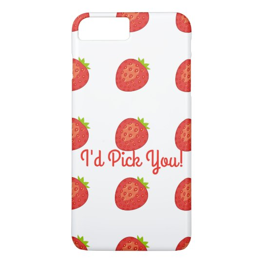 """""""I'd Pick You!"""" Strawberry IPhone 7+ Barely There"""