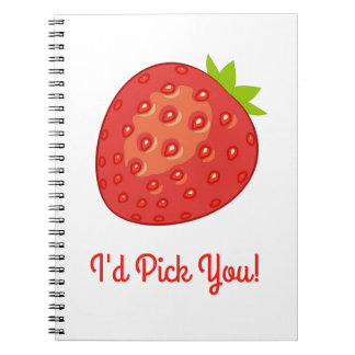 """""""I'd Pick You!"""" Strawberry Spiral Notebook"""