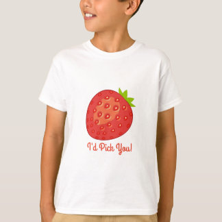 """I'd Pick You!"" Strawberry T-Shirt"
