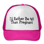 Id Rather Be 40 Than Pregnant