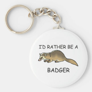 I'd Rather Be A Badger Basic Round Button Key Ring