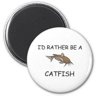 I'd Rather Be A Catfish Magnet
