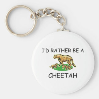 I'd Rather Be A Cheetah Keychains