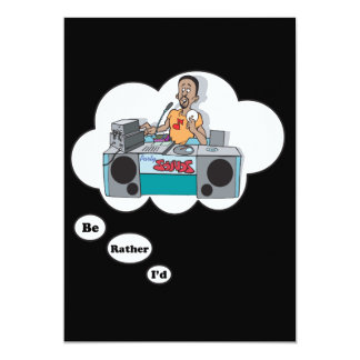 i'd rather be a DeeJay 6 13 Cm X 18 Cm Invitation Card