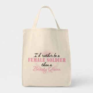 I'd Rather Be a Female Soldier Grocery Tote Bag