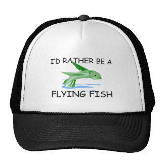 I'd Rather Be A Flying Fish Trucker Hats
