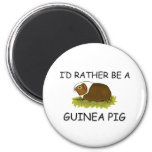 I'd Rather Be A Guinea Pig 6 Cm Round Magnet