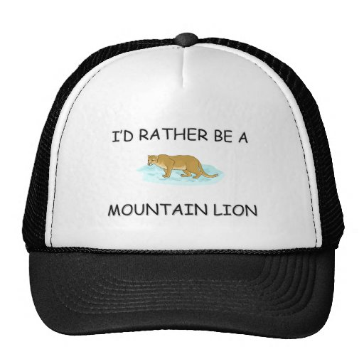 I'd Rather Be A Mountain Lion Hat