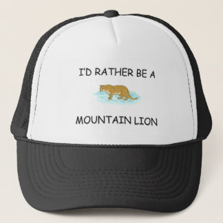 I'd Rather Be A Mountain Lion Trucker Hat