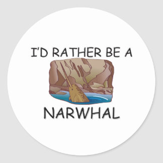I'd Rather Be A Narwhal Round Sticker