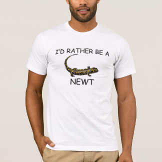 I'd Rather Be A Newt T-Shirt