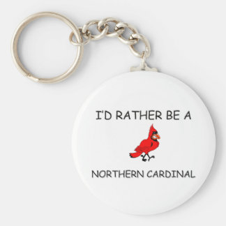 I'd Rather Be A Northern Cardinal Key Chains
