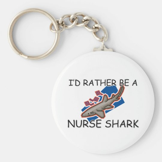 I'd Rather Be A Nurse Shark Key Ring