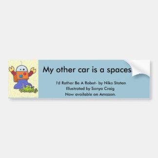 I'd Rather Be A Robot Bumper Sticker