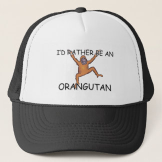 I'd Rather Be An Orangutan Trucker Hat