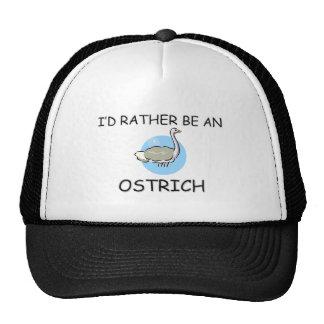 I'd Rather Be An Ostrich Hats