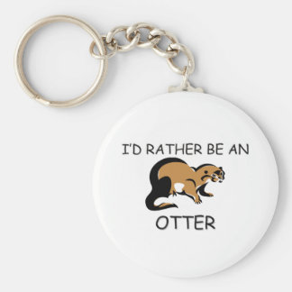 I'd Rather Be An Otter Key Ring
