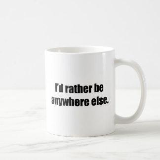I'd Rather Be Anywhere Else Coffee Mug