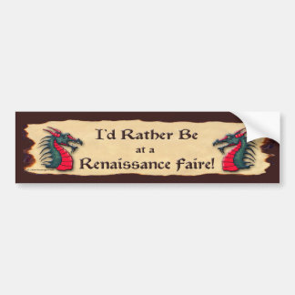 I'd Rather be at a  Ren Faire Dragon Bumper Sticker